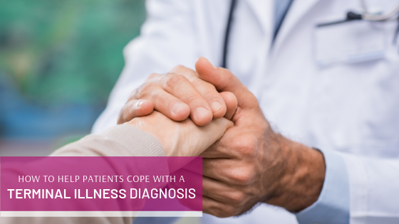 How to Help Patients Cope with a Terminal Illness Diagnosis